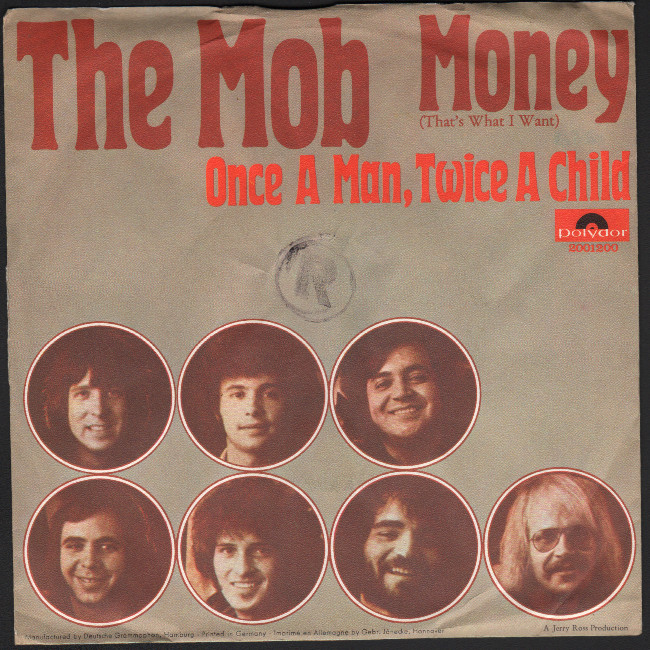 The Mob Money (That's What I Want) / Once A Man, Twice A Child