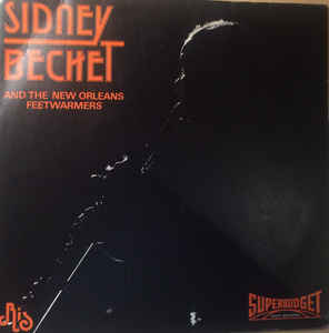 SIDNEY BECHET - Sidney Bechet And The New Orleans Feetwarmers Vol 1 - 33T