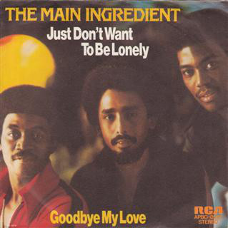 THE MAIN INGREDIENT - Just Dont Want To Be Lonely - 45T x 1