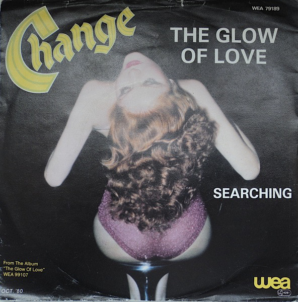 CHANGE - The Glow Of Love - 7inch x 1