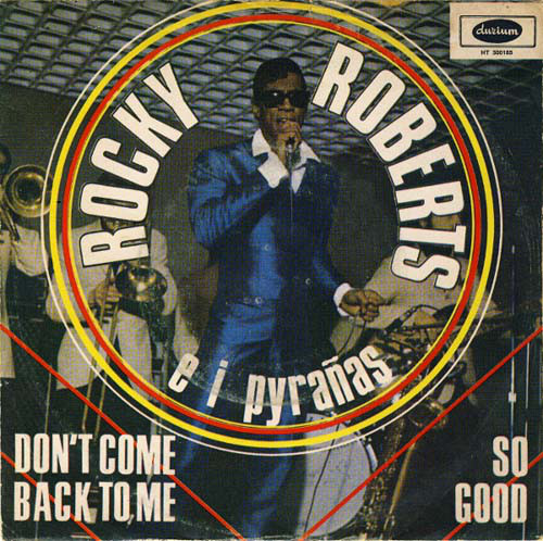 ROCKY ROBERTS - Don't Come Back To Me / So Good - 7inch x 1